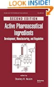 #9: Active Pharmaceutical Ingredients: Development, Manufacturing, and Regulation, Second Edition (Drugs and the Pharmaceutical Sciences)