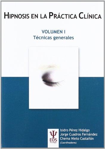 Hipnosis en la Práctica Clínica Vol. I: Técnicas generales (EOS Psicología)