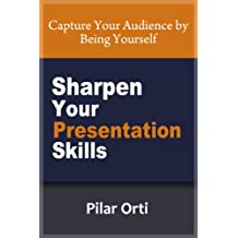 Sharpen Your Presentation Skills