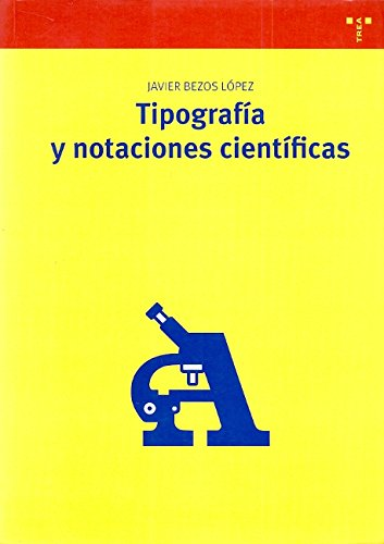 Descargar Libro Tipografía y notaciones científicas (Biblioteconomía y Administración Cultural) de Javier Bezos López
