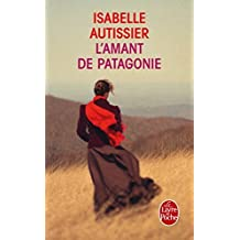 L'amant De Patagonie (Litterature & Documents) (French Edition) by Autissier(2013-06-01)