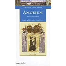 Amorium: A Byzantine City in Anatolia - An Archaeological Guide (Homer Archaeological Guides) by Chris Lightfoot (2007-05-28)