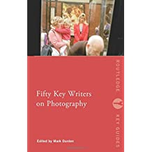 Fifty Key Writers on Photography (Routledge Key Guides)
