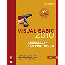 Visual Basic 2010 -- Grundlagen und Profiwissen