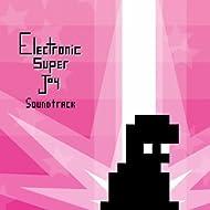 Electronic Super Joy, Pts. 1 & 2 (Original Soundtrack)