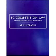 EC Competition Law: An Analytical Guide to the Leading Cases