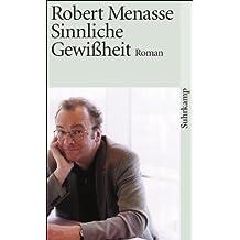 Sinnliche Gewißheit: Roman (suhrkamp taschenbuch, Band 2688)