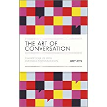 The Art of Conversation: Change Your Life with Confident Communication by Judy Apps (2014-06-03)