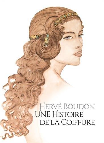 Hervé Boudon : Une histoire de la coiffure par Hervé Boudon