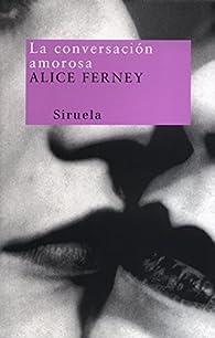 La conversación amorosa par Alice Ferney