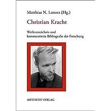 Christian Kracht: Werkverzeichnis und kommentierte Bibliografie der Forschung (Bibliographien zur deutschen Literatur)
