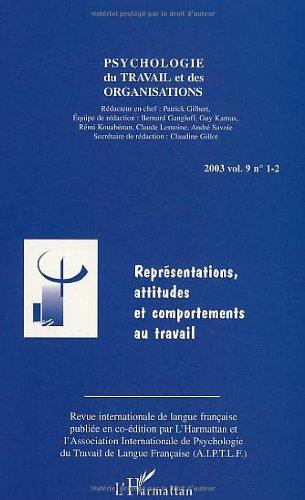 Psychologie du travail et des organisations, 2003 volume 9 n 1-2 : Reprsentations, attitudes et comportements au travail