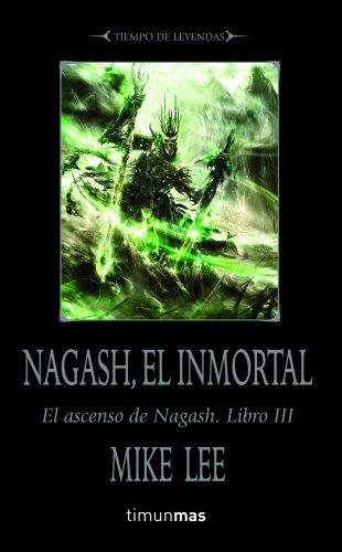 Nagash, el Inmortal: El ascenso de Nagash. Libro III (Warhammer) por Mike Lee