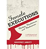 [(Female Executions)] [ By (author) Geoffrey Abbott ] [October, 2014]