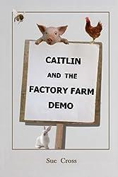 Caitlin and the Factory Farm Demo