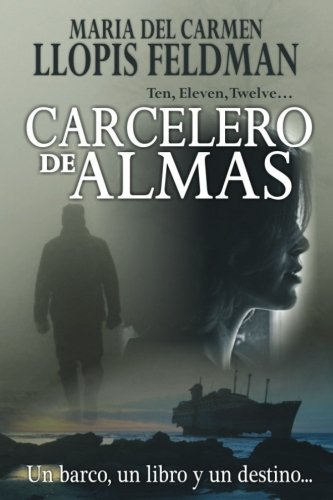 Carcelero de Almas: Un barco, un libro y un destino. por Maria del Carmen Llopis Feldman