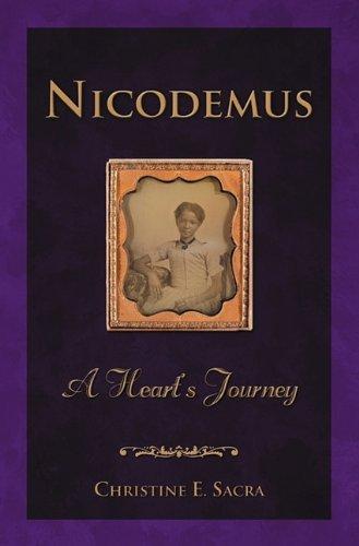 Nicodemus: A Heart's Journey by Christine E. Sacra (2011-04-26)
