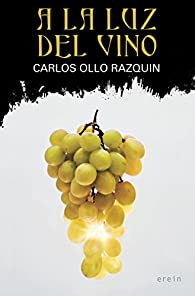 A la luz del vino par  Carlos Ollo Razquin