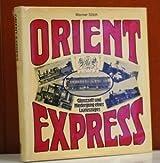 Orient-Express: Glanzzeit und Niedergang eines Luxuszuges