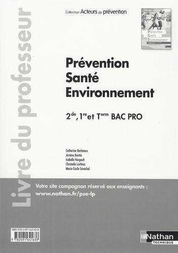 Prévention, santé, environnement 2de, 1re, Tle Bac pro : Livre du professeur