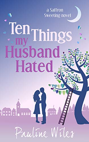 Ten Things My Husband Hated: a Saffron Sweeting novel by [Wiles, Pauline]