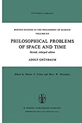 Philosophical Problems of Space and Time: Second, enlarged edition (Boston Studies in the Philosophy and History of Science) by Adolf Gr??nbaum (1973-12-31)