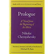 Prologue: A Novel for the Beginning of the 1860s: A Novel for the 1860s (Studies in Russian Literature and Theory (Paperback))