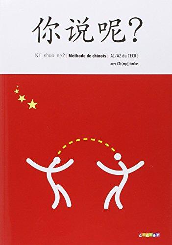 Ni shuo ne ? Méthode de chinois : A1 / A2 du CECRL (1CD audio) par Arnaud Arslangul