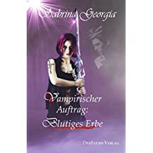Vampirischer Auftrag - Blutiges Erbe (Manchmal muss es eben Blut sein.)