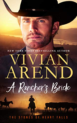 A Rancher's Bride (The Stones of Heart Falls Book 3) by [Arend, Vivian]