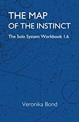 The Map of the Instinct: The Solo System Workbook 1.6: Volume 6 (The Solo System 1)