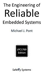 The Engineering of Reliable Embedded Systems (LPC1769) by Michael J. Pont (2015-03-30)