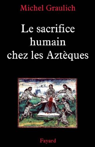 Descargar Libro Le sacrifice humain chez les Aztèques (Nouvelles Etudes Historiques) de Michel Graulich