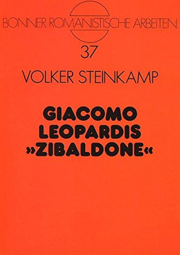Giacomo Leopardis «Zibaldone»: Von der Kritik der Aufklärung zu einer «Philosophie des Scheins» (Bonner romanistische Arbeiten)