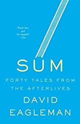 Sum: Forty Tales from the Afterlives by David Eagleman (2010-01-12)