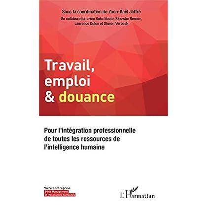 Travail, emploi & douance: Pour l'intégration professionnelle de toutes les ressources de l'intelligence humaine (Vivre l'entreprise)