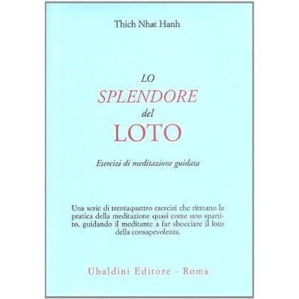 Lo Splendore Del Loto. Esercizi Di Meditazione Guidata