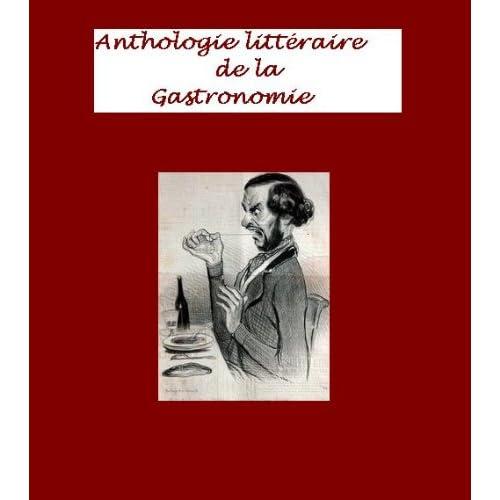 Anthologie Littéraire de la Gastronomie