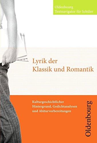 Oldenbourg Textnavigator für Schüler: Lyrik der Klassik und Romantik: Buch mit CD