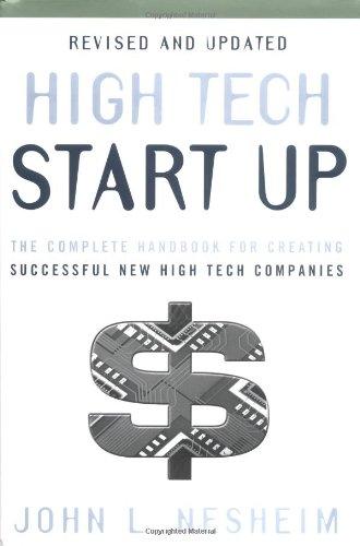 High Tech Start Up: The Complete Handbook for Creating Successful New High Tech Companies por John L. Nesheim