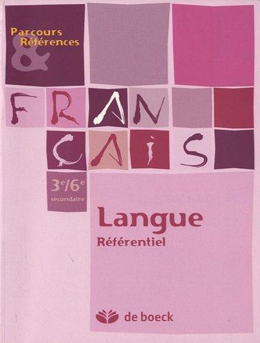 Français 3e/6e secondaire : Langue référentiel par Francine Thyrion