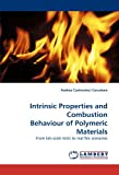 Intrinsic Properties and Combustion Behaviour of Polymeric Materials: From lab-scale tests to real fire scenarios
