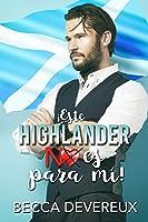 ¡Este highlander no es para mí!
