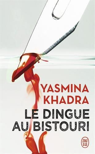 Le dingue au bistouri par Yasmina Khadra