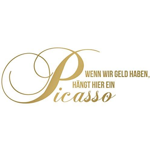 """Wandkings Wandtattoo """"Wenn wir Geld haben, hängt hier ein Picasso"""" 80 x 30 cm gold - erhältlich in 33 Farben"""