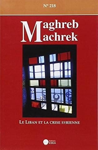Revue Maghreb Machrek 218 le Liban et la Crise Syrienne