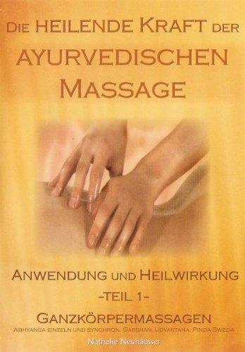Ayurveda - Die heilende Kraft der ayurvedischen Massage - Ganzkörpermassagen
