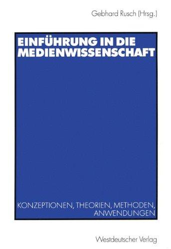Einführung in die Medienwissenschaft. Konzeptionen, Theorien, Methoden, Anwendungen