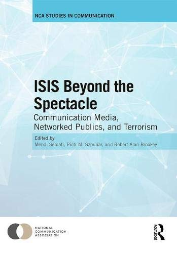 ISIS Beyond the Spectacle: Communication Media, Networked Publics, and Terrorism