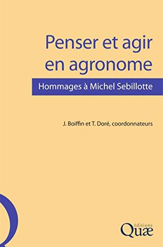 Penser et agir en agronome: Hommages à Michel Sebillotte